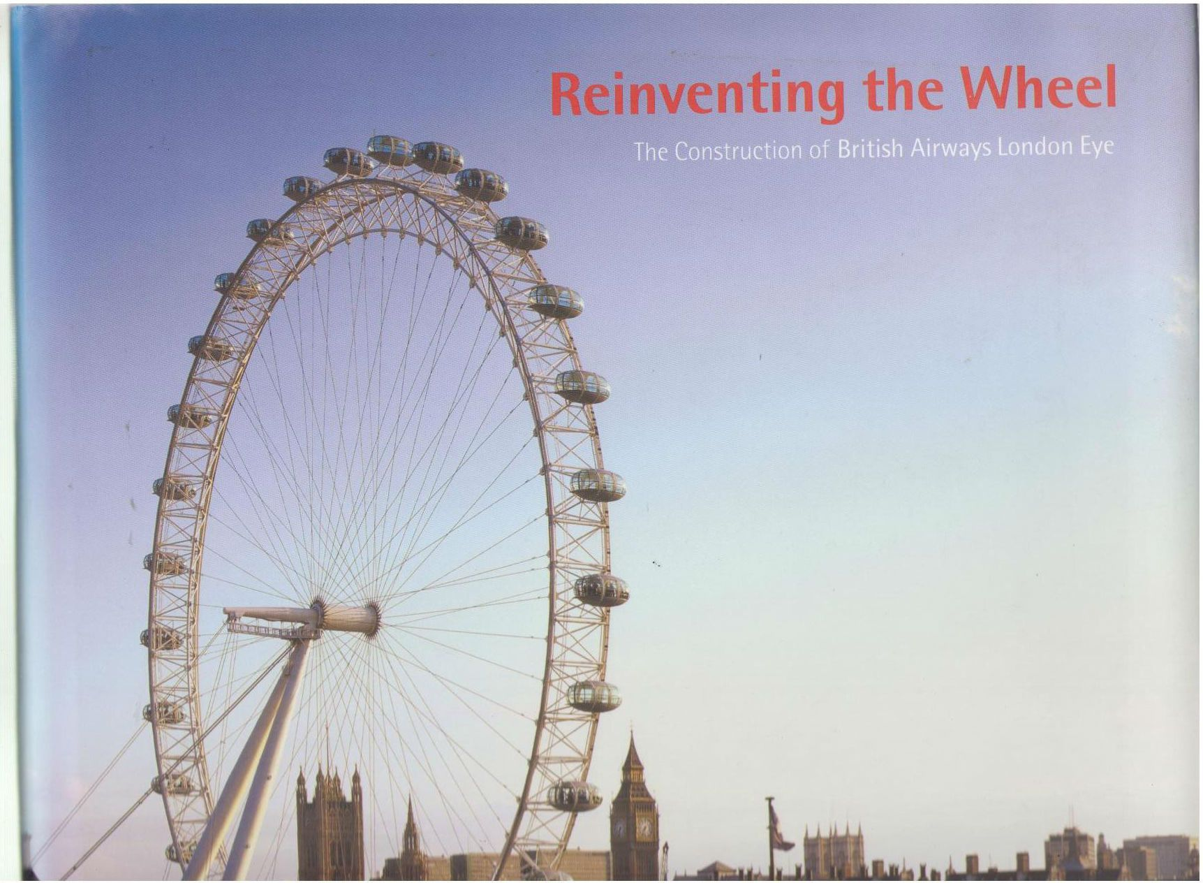 Reinventing the Wheel: The Construction of British Airways London Eye, Lambot, Ian